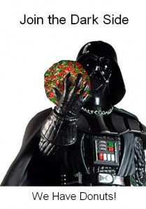 join the dark side we have donuts dark vador star wars geek